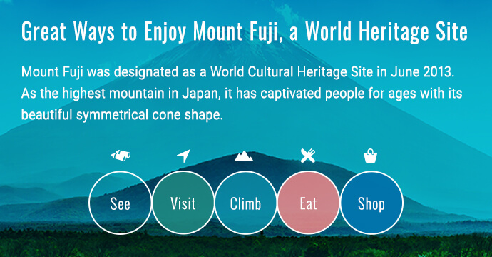 Great Ways to Enjoy Mount Fuji, a World Heritage Site